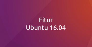 fitur ubuntu 16.04